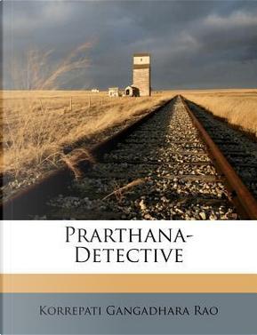 Prarthana-Detective by Korrepati Gangadhara Rao