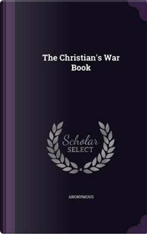 The Christian's War Book by ANONYMOUS