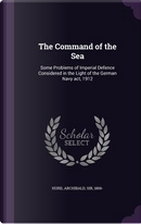 The Command of the Sea by Archibald Hurd