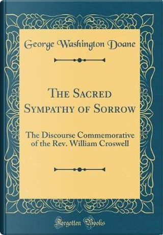 The Sacred Sympathy of Sorrow by George Washington Doane