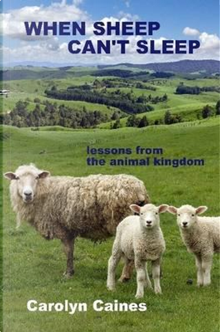 When Sheep Can't Sleep by Carolyn Caines