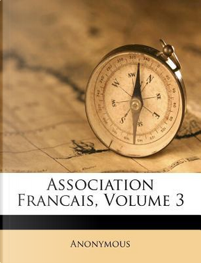 Association Francais, Volume 3 by ANONYMOUS
