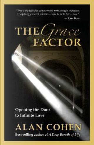 The Grace Factor by Alan Cohen