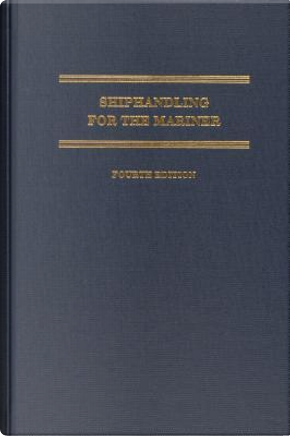 Shiphandling for the Mariner by Daniel H. Macelrevey