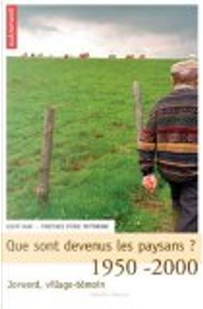 Que sont devenus les paysans ? by Eric Fottorino, Geert Mak, Pierre-Jean Brassac