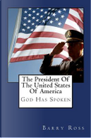 The President of the United States of America by Barry Ross