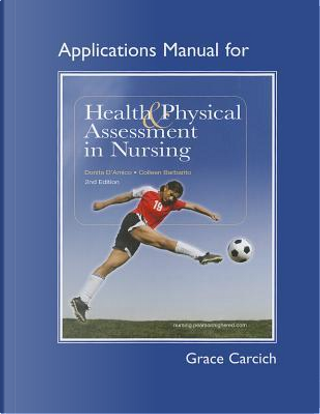 Applications Manual for Health & Physical Assessment in Nursing by Donita D'Amico