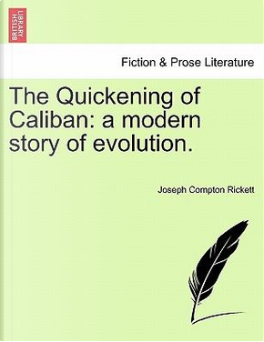 The Quickening of Caliban by Joseph Compton Rickett