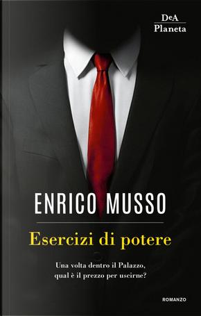 Esercizi di potere by Enrico Musso