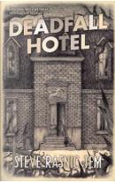 Deadfall Hotel by Steve Rasnic Tem