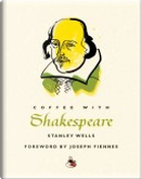 Coffee with Shakespeare by Stanley Wells