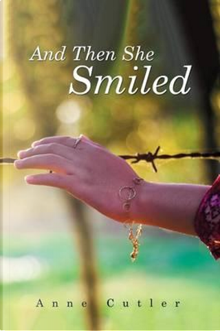 And Then She Smiled by Anne Cutler