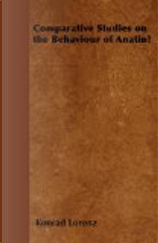 Comparative Studies on the Behaviour of Anatinæ by Konrad Lorenz