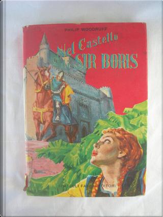 Nel castello di Sir Boris by Philip Woodruff
