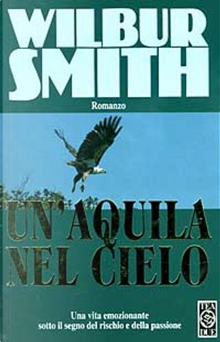 Un'aquila nel cielo by Wilbur Smith