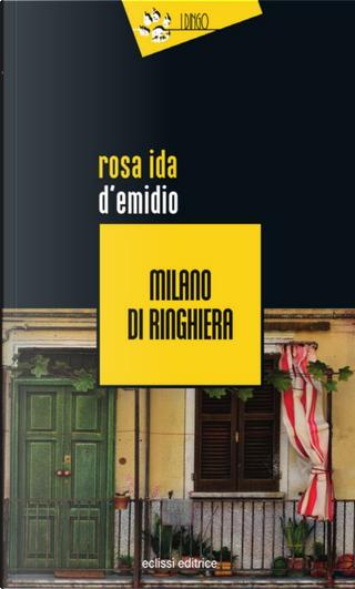 Milano di ringhiera by Rosa Ida D'Emidio