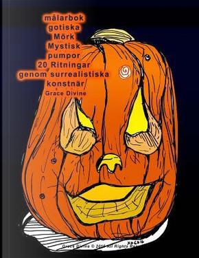 20 Goth Jack O'lantern Pumpkins Coloring Book by Grace Divine