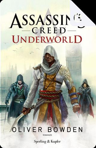 Assassin's Creed - Underworld (versione italiana) by Oliver Bowden
