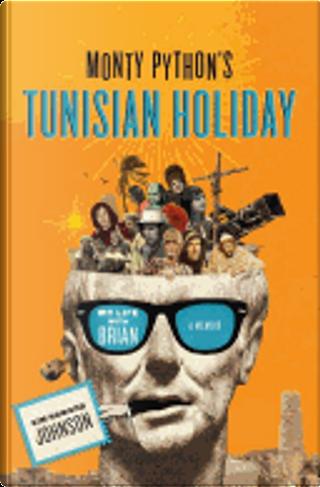 Monty Python's Tunisian Holiday by Kim Howard Johnson