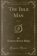 The Idle Man, Vol. 2 by Richard Henry Dana