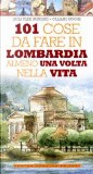 101 cose da fare in Lombardia almeno una volta nella vita by Giuliano Pavone, Lucia T. Ingrosso
