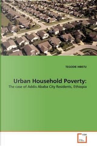 Urban Household Poverty by TEGODIE HIBSTU