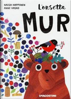 L'orsetta Mur. Ediz. a colori. Con App by Kaisa Happonen