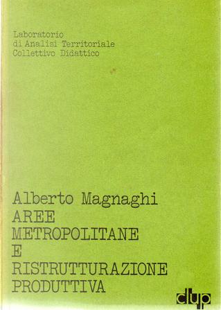 aree metropolitane e ristrutturazione produttiva by Alberto Magnaghi