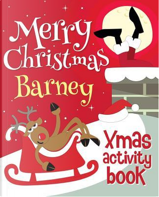 Merry Christmas Barney - Xmas Activity Book by XmasSt