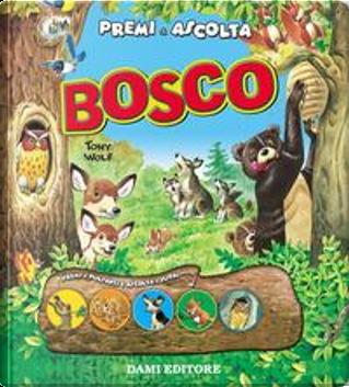 Bosco. Premi e ascolta by Casalis Anna