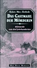 Das Gastmahl der Mörderin by Peter Kaiser