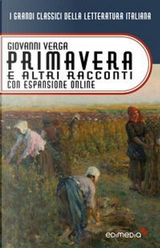 Primavera e altri racconti con espansione online (annotato) by Giovanni verga