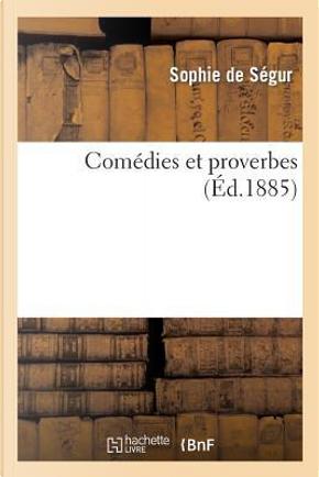 Comedies et Proverbes by De Segur-S