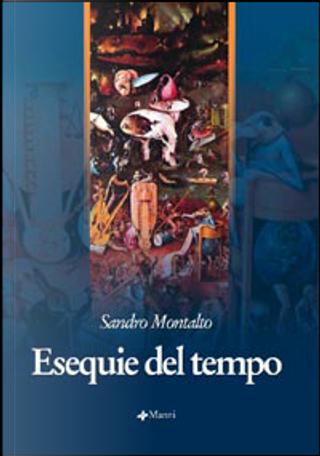 Esequie del tempo by Sandro Montalto