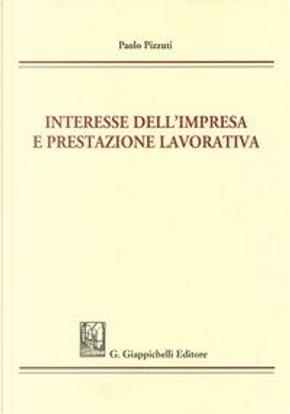 Interesse dell'impresa e prestazione lavorativa by Paolo Pizzuti