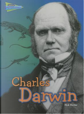 Charles Darwin by Nick Hunter