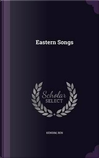 Eastern Songs by Ben Kendim