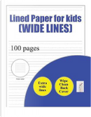 Lined Paper for Kids (wide lines) by James Manning