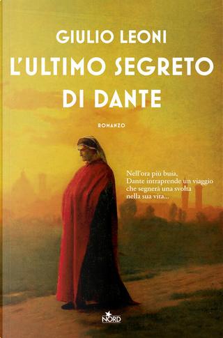 L'ultimo segreto di Dante by Giulio Leoni