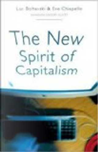The New Spirit of Capitalism by Eve Chiapello, Luc Boltanski