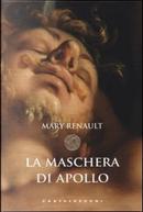 La maschera di Apollo by Mary Renault