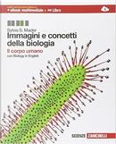 Immagini e concetti della biologia. Il corpo umano. Per le Scuole superiori. Con e-book. Con espansione online by Sylvia S. Mader