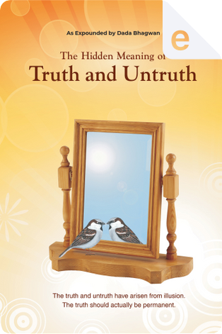 The Hidden Meaning of Truth and Untruth by Dada Bhagwan