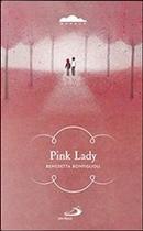 Pink Lady by Benedetta Bonfiglioli