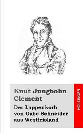 Der Lappenkorb Von Gabe Schneider Aus Westfrisland by Knut Jungbohn Clement