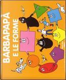 Barbapapà e le forme. Ediz. a colori by Talus Taylor
