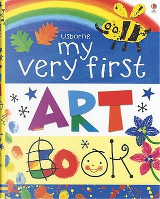 My Very First Art Book by Rosie Dickins