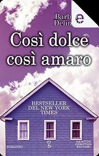 Così dolce, così amaro by Barbara Delinsky