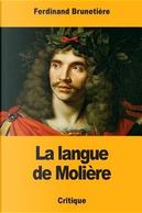 La langue de Molière by Ferdinand Brunetière