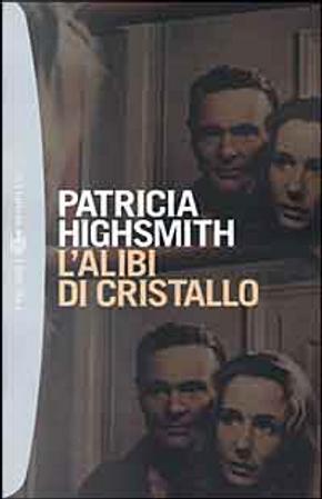 L'alibi di cristallo by Patricia Highsmith